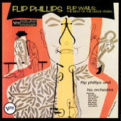 Play & Download Flip Wails: The Best Of The Verve Years by Flip Phillips | Napster