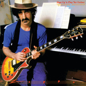 Play & Download Shut Up 'N Play Yer Guitar by Frank Zappa | Napster