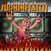 Kaikkien Aikojen Suomimetallit von Various Artists