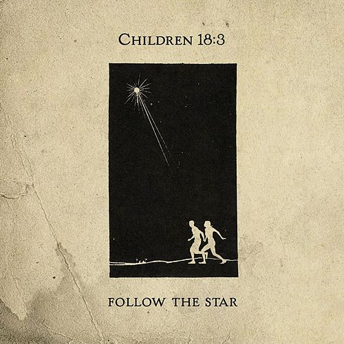 Play & Download Follow the Star by Children 18:3 | Napster
