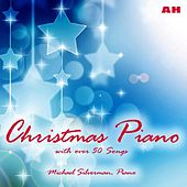 Play & Download Christmas Piano (with 50+ Songs) by Michael Silverman | Napster