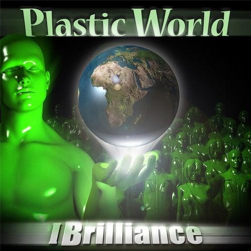 Plastic World by I Brilliance