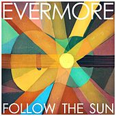 Follow the Sun by Evermore