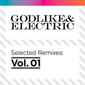 Play & Download Godlike & Electric Selected Remixes, Vol.1 by Various Artists | Napster