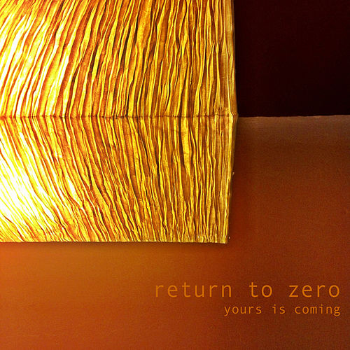 Play & Download Yours Is Coming by Return to Zero | Napster