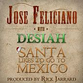 Play & Download Santa Likes to Go to Mexico by Jose Feliciano | Napster