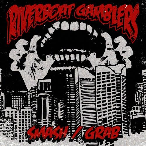 Smash/Grab by Riverboat Gamblers