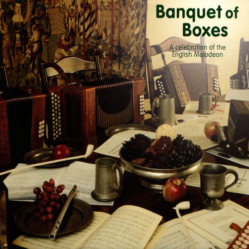 Banquet of Boxes - A celebration of the English Melodeon by Various Artists
