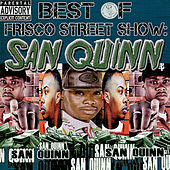 Play & Download Best of Frisco Street Show: San Quinn by San Quinn | Napster