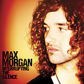 Play & Download Interrupting The Silence by Max Morgan   Napster