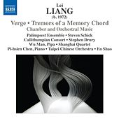 Play & Download Lei Liang: Verge - Tremors of a Memory Chord by Various Artists | Napster