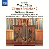 Play & Download Walcha: Chorale Preludes, Vol. 2 by Wolfgang Rubsam | Napster