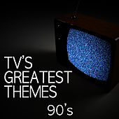 TV's Greatest Themes - 90's by TV Tunesters