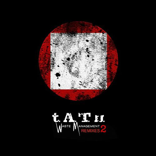 Play & Download Waste Management Remixes 2 by T.A.T.U. | Napster