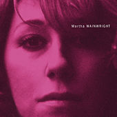 Play & Download Martha Wainwright by Martha Wainwright | Napster
