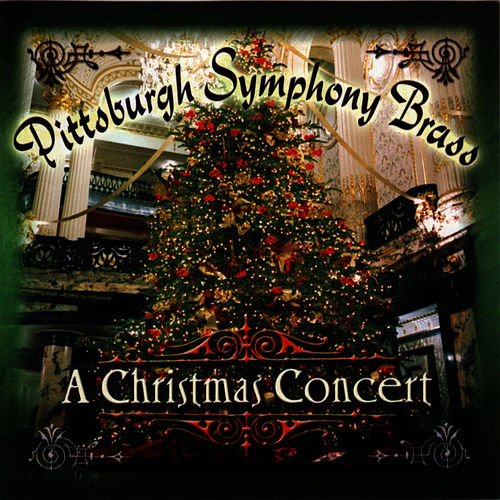 Play & Download A Christmas Concert for Brass by Pittsburgh Symphony Brass | Napster