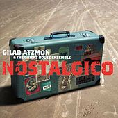 Nostalgico by Gilad Atzmon & The Orient House Ensemble