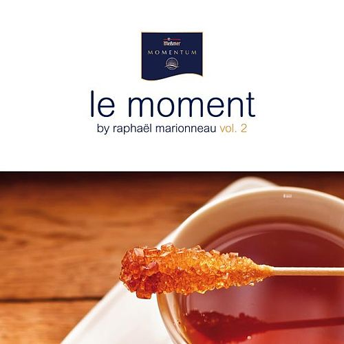 Play & Download Le Moment By Raphaël Marionneau, Vol. 2 by Various Artists | Napster