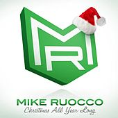 Christmas All Year Long von Mike Ruocco