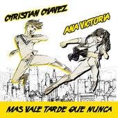Mas Vale Tarde Que Nunca by Ana Victoria