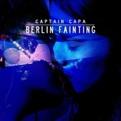 Play & Download Berlin Fainting by Captain Capa | Napster