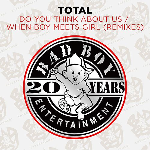 Play & Download Do You Think About Us & When Boy Meets Girl (Remixes) by Total | Napster