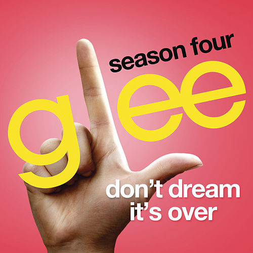 Play & Download Don't Dream It's Over (Glee Cast Version) by Glee Cast | Napster
