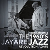 The 1960's Jazz Revolution Again Instrumentals by J Rawls
