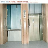 Play & Download A Festa / Jaleo Remixes by Truby Trio | Napster