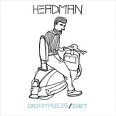 Play & Download Dreampieces / Dirt by Headman | Napster