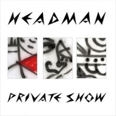 Play & Download Private Show by Headman | Napster