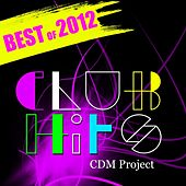 Club Hits: Best of 2012 by CDM Project