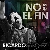 Play & Download No Es El Fin by Ricardo Sanchez | Napster