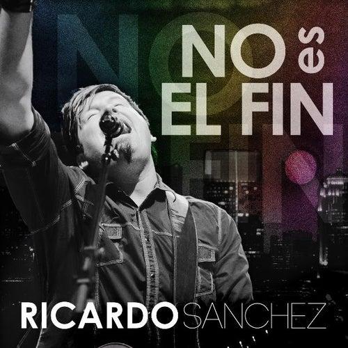 Play & Download No Es El Fin by Ricardo Sanchez | Napster