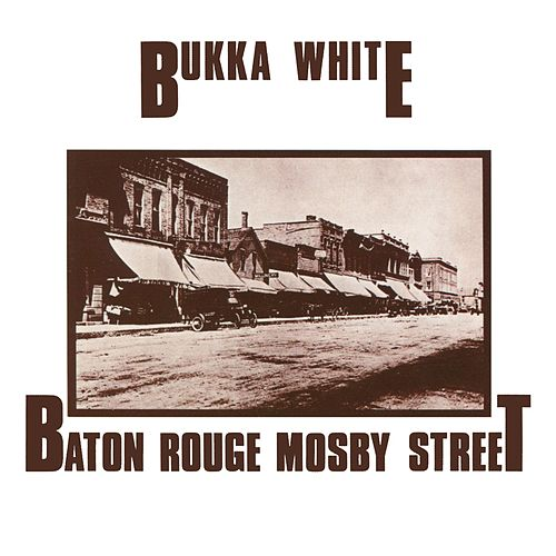 Play & Download Baton Rouge Mosby Street by Bukka White | Napster
