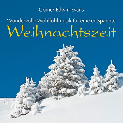 Play & Download Weihnachtszeit by Gomer Edwin Evans | Napster