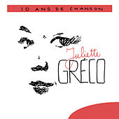 Play & Download 10 Ans De Chanson by Juliette Greco | Napster