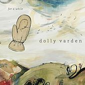 For A While by Dolly Varden