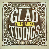 Play & Download Glad Tidings - Christmas Songs Vol. 4 by Folk Angel | Napster