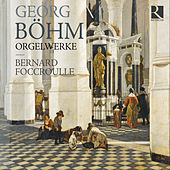 Play & Download Böhm: Orgelwerke by Bernard Foccroulle | Napster
