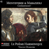 Play & Download Monteverdi & Marazzoli: Combattimenti! by Le Poème Harmonique | Napster