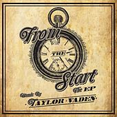 Play & Download From The Start - EP by Taylor Vaden | Napster