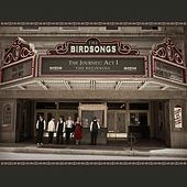 Play & Download The Journey: Act I, the Beginning by The Birdsongs | Napster