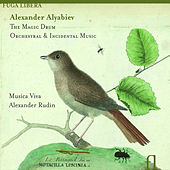 Play & Download Alyabiev: The Magic Drum, Orchestral & Incidental Music by Musica Viva | Napster