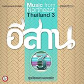 Play & Download Music from Northeast Thailand #3 by Suthikant Music | Napster