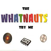 Play & Download Try Me by The Whatnauts | Napster