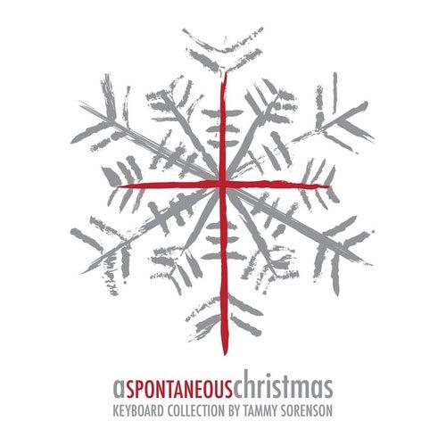 Play & Download A Spontaneous Christmas by Tammy Sorenson | Napster