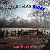 Play & Download Christmas Blues by Mark Nelson | Napster