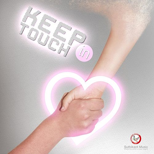 Keep in touch by Suthikant Music