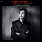 Play & Download Fauré: 3 (Quintettes avec piano, Op. 89 & 115) by Eric Le Sage | Napster